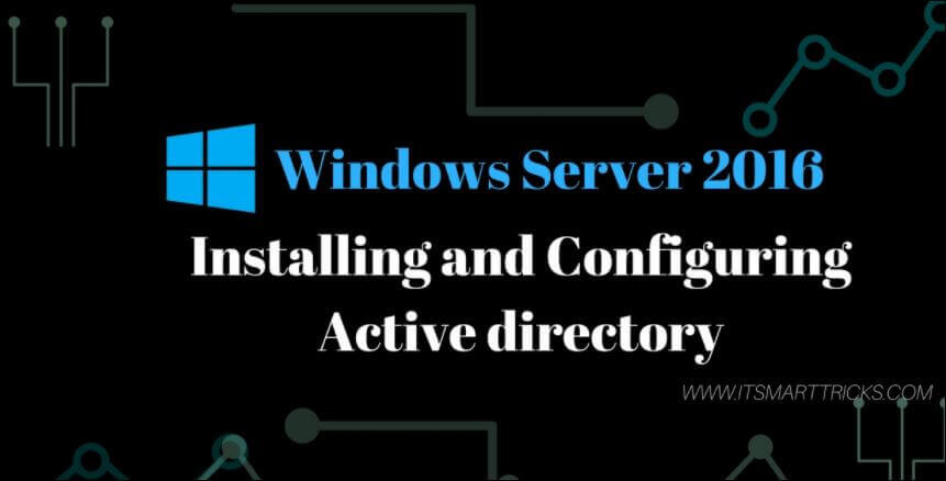 How to Installing and Configuring Active directory in windows server