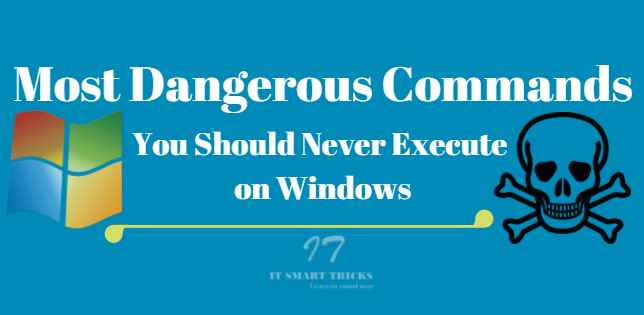 Most Dangerous Windows Commands User Needs to Know