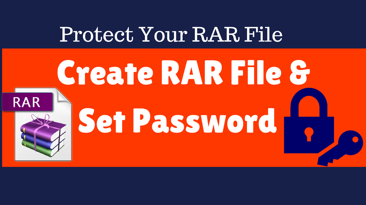 How To Create RAR Or ZIP File And Set Password In Windows