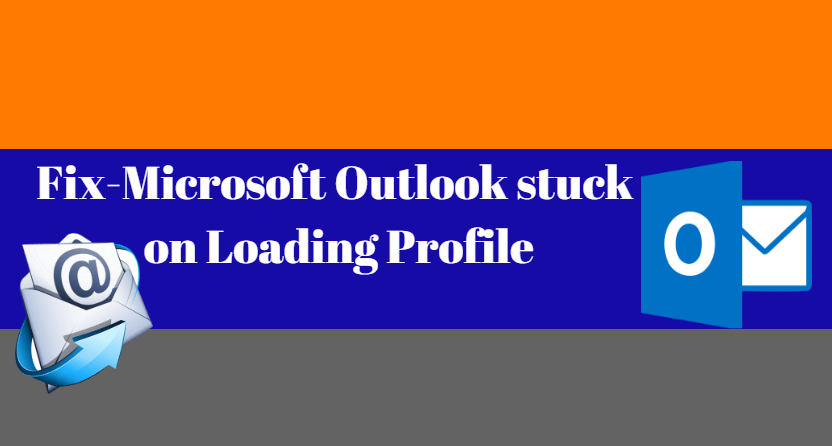 outlook 2016 stuck at loading profile windows 10