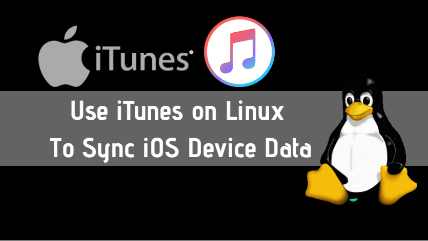 How to Use iTunes on Linux To Sync iOS Device Data » IT SMART TRICKS