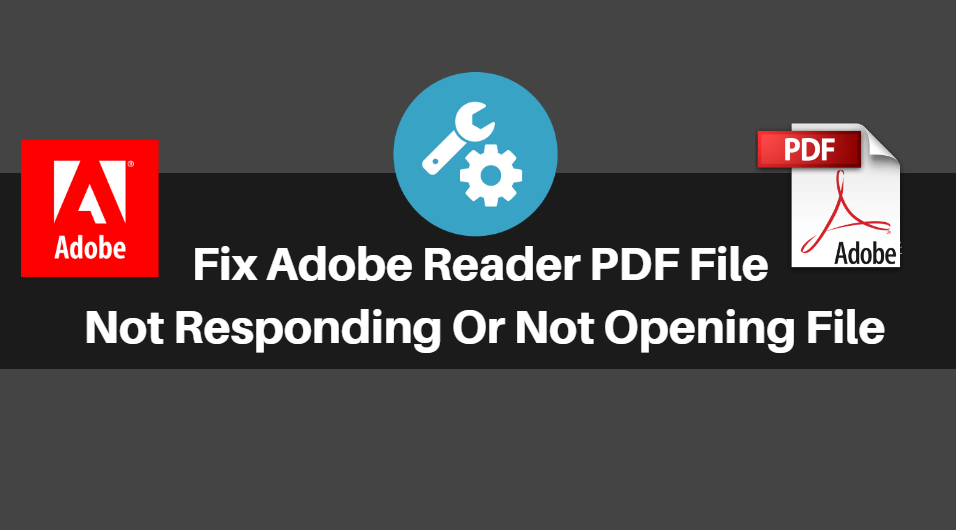 How To Fix Adobe Reader PDF File Not Responding Or Not Opening File
