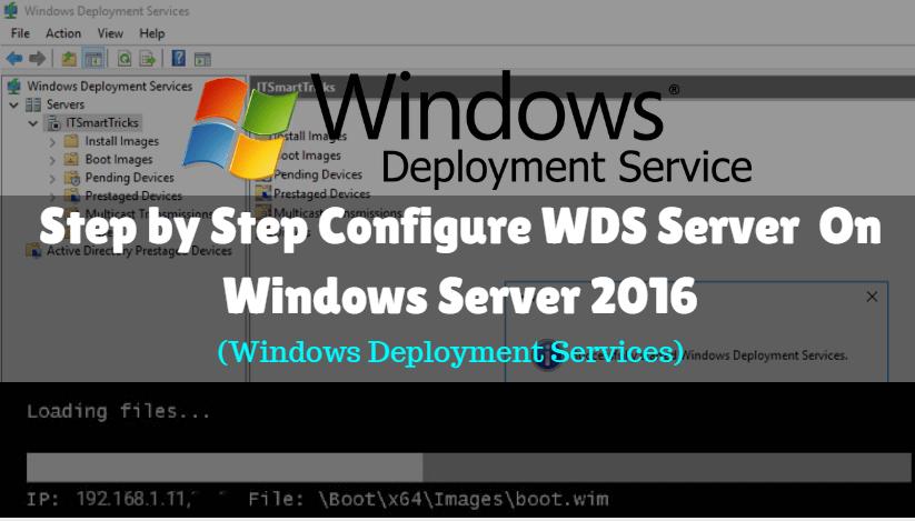 Configure WDS Server (Windows Deployment Services) On