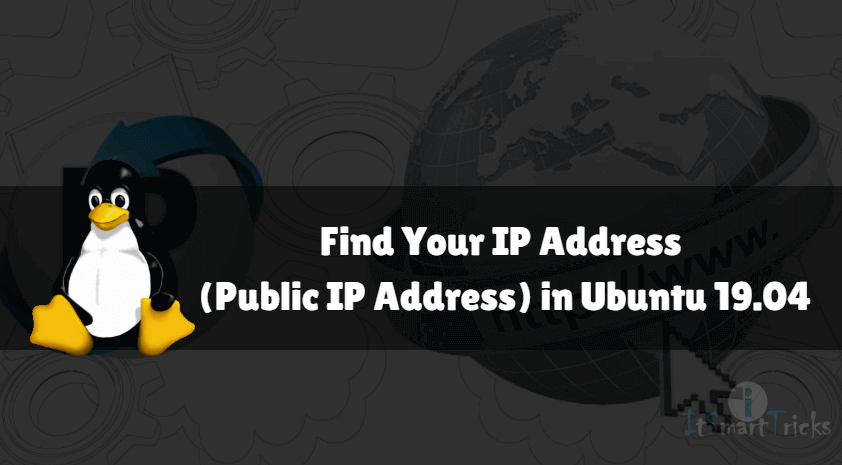 How to Find Your IP Address (Public IP Address) in Ubuntu 19 04