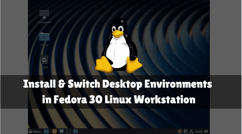 Install and Switch Desktop Environments in Fedora 30 Linux